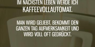 Im nächsten Leben Kaffeevollautomat
