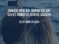 Auf Selfies scheiße aussehen