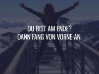 Du bist am Ende?