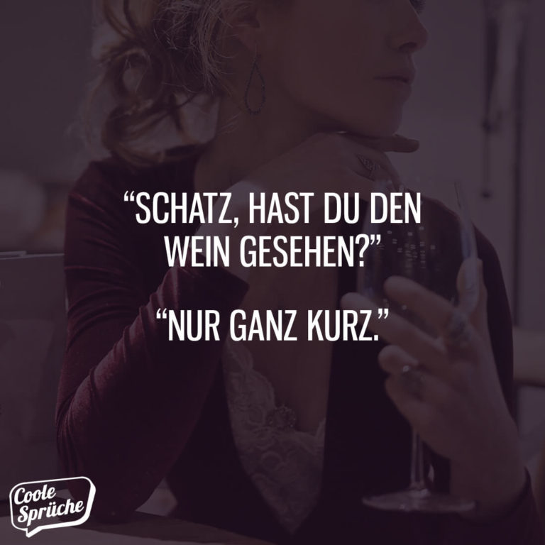 Hast Du den Wein gesehen?